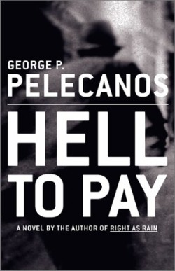 George Pelecanos, Hell to Pay (Boston: Little, Brown and Company, 2002)