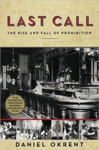 Daniel Okrent's Last Call: The Rise and Fall of Prohibition