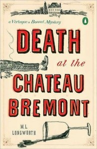 M. L. Longworth, Death at the Chateau Bremont: A Verlaque and Bonnet Mystery