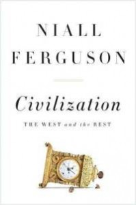 Niall Ferguson, Civilization: The West and the Rest (Penguin Press, 2011)